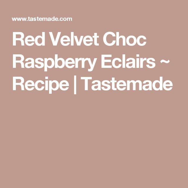 Red Velvet Choc Raspberry Eclairs ~ Recipe | Tastemade