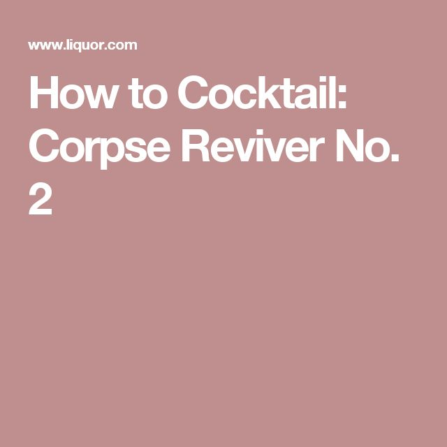 How to Cocktail: Corpse Reviver No. 2