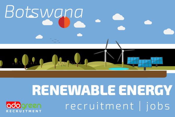 Botswana Renewable Energy Jobs | Recruitment