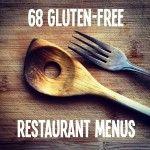 68 Essential Gluten Free Restaurant Menus You Need to Know. Glutenfreeguidehq.com