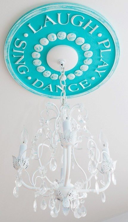 Ceiling light medallion - aqua with Laugh/Play/Sing/Dance & chandelier  Kids room decor by Marie Ricci. Www.mariericci.com
