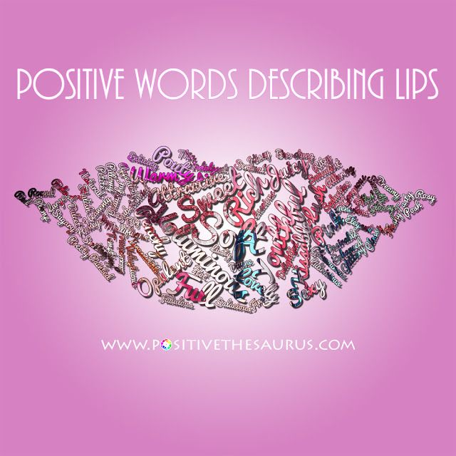 Positive words that describe lips word cloud http://www.positivethesaurus.com/2015/02/positive-words-to-describe-lips.html #PositiveSaurus #PositiveWords #Lips #WordCloud