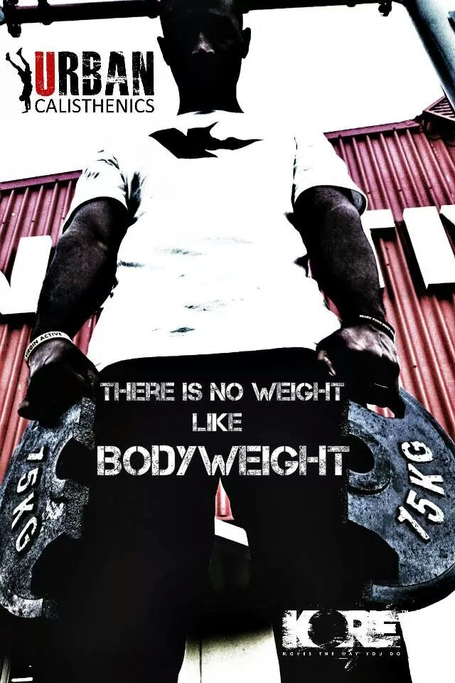 There is no weight like Bodyweight. www.urbancal.co.za Urbancal on Facebook UrbancalSA on twitter