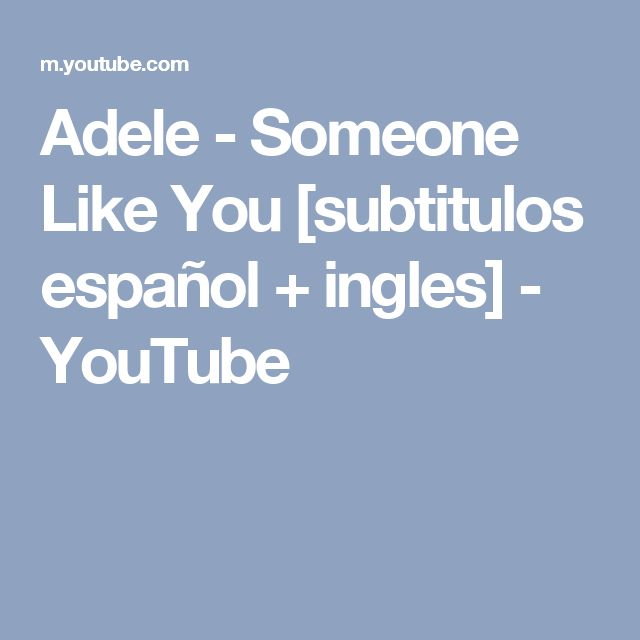 Adele - Someone Like You [subtitulos español + ingles] - YouTube
