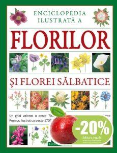 Enciclopedie ilustrata a florilor si florei salbatice - editura Acvila; Varsta: 3+;Această enciclopedie este un ghid valoros ce curpinde peste 750 de flori sălbatice din întreaga lume, printre care arbuşti, plante acvatice, cactuşi, plante medicinale, muşcate, trandafiri şi vegetaţie de baltă. Conţine peste 1.700 de ilustraţii botanice avizate de specialişti, fotografii şi mape colorate.