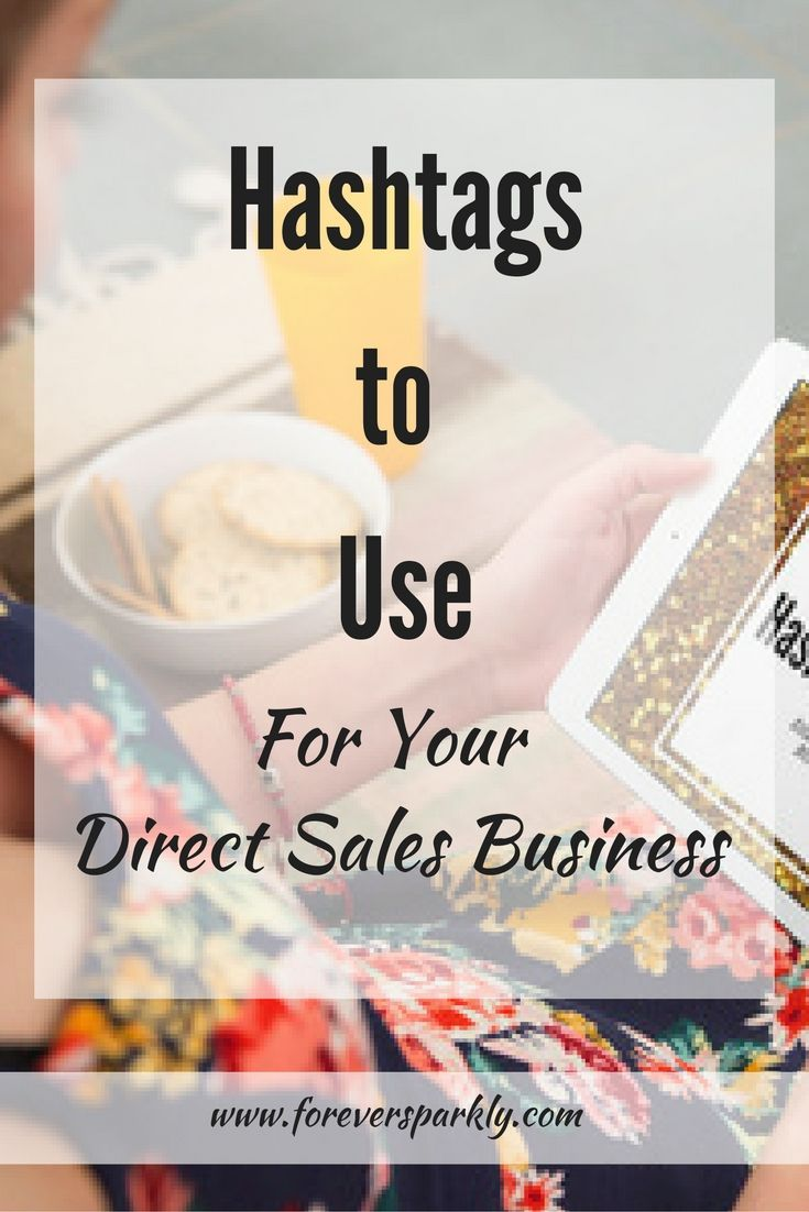 Wondering what hashtags to use for your direct sales business? Click to read why you need hashtags and which ones are best for your direct sales business.