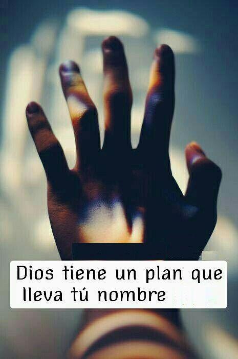 Dios tiene un plan que lleva tu nombre.