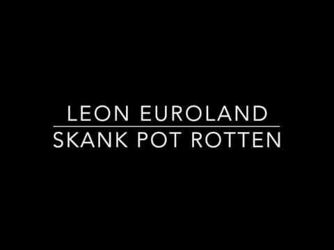LEON EUROLAND   SKANK POT ROTTEN DRUM AND BASS MIX 2017