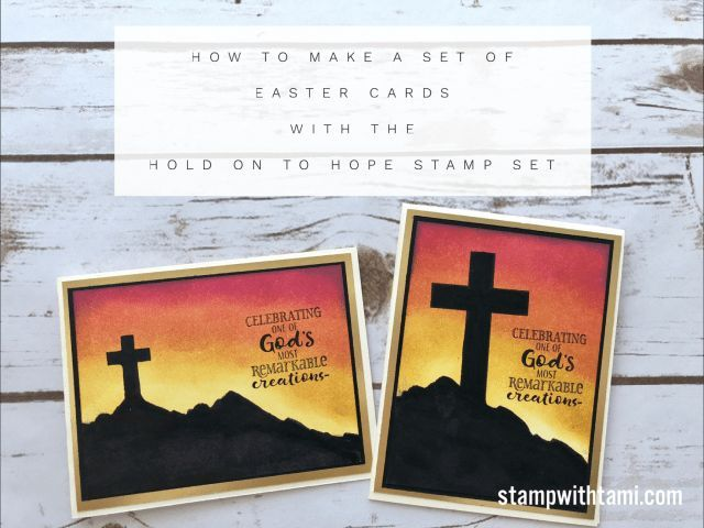 Blog Hop Video How To Make Easter Cross Cards Stamp With Tami Easter Cards Easter Cards Handmade Stampin Up Easter Cards
