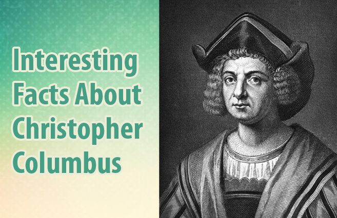 Interesting Facts About Christopher Columbus