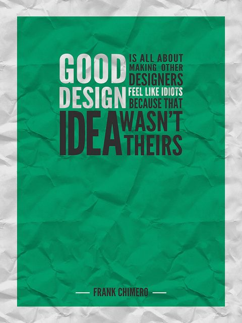 Photo Credit: Clear Studios Today, I was finally able to put into words what I think defines good design. After years of having an idea of what I thought might be considered good design, I have dis...
