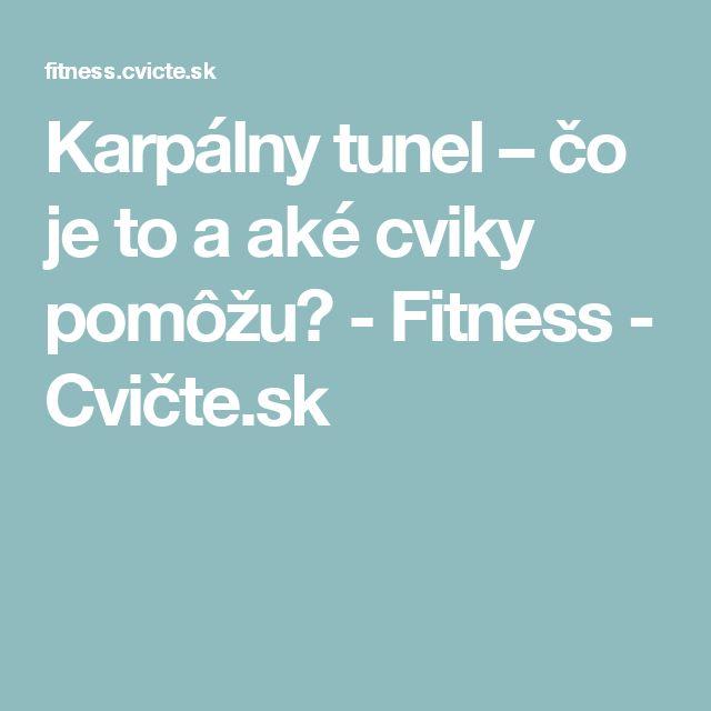 Karpálny tunel – čo je to a aké cviky pomôžu? - Fitness - Cvičte.sk