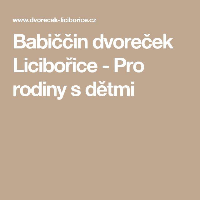 Babiččin dvoreček Licibořice - Pro rodiny s dětmi