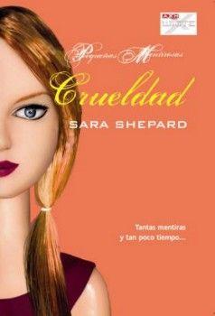 Crueldad: Pequeñas mentirosas 7 - http://todopdf.com/libro/crueldad-pequenas-mentirosas-7/