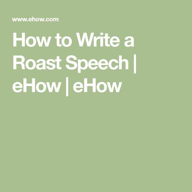 How to Write a Roast Speech | eHow | eHow