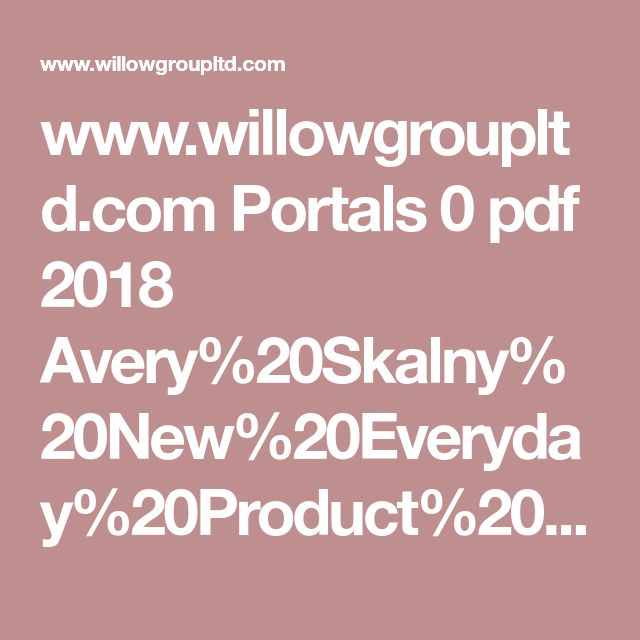 www.willowgroupltd.com Portals 0 pdf 2018 Avery%20Skalny%20New%20Everyday%20Product%20Flyer%202018%20PRICELESS.pdf?ver=2016-06-14-122638-443