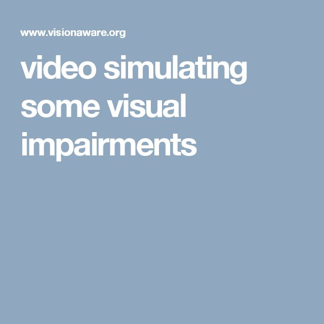 video simulating some visual impairments
