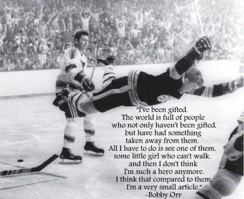 Bobby Orr appreciates that he is a gifted person. More athletes should realize this.