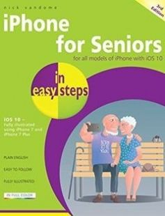 iPhone for Seniors in easy steps: Covers iOS 10 free download by Nick Vandome ISBN: 9781840787436 with BooksBob. Fast and free eBooks download.  The post iPhone for Seniors in easy steps: Covers iOS 10 Free Download appeared first on Booksbob.com.
