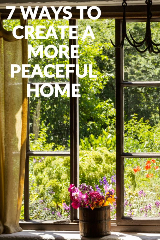 7 Ways to Create a More Peaceful Home which is decorated how you want, better for your wellbeing and makes you happy