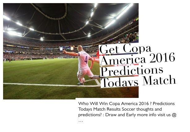 Get Copa America 2016 Predictions Todays Match