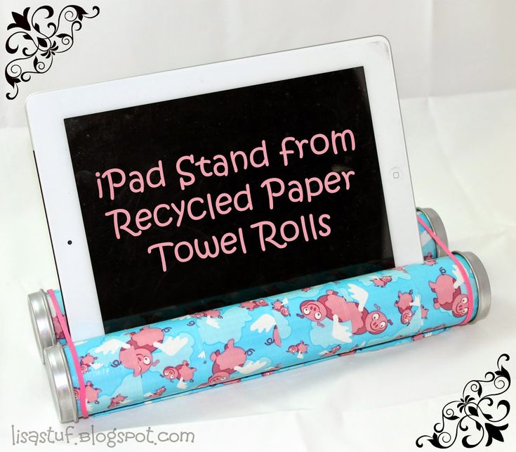 Stuff-n-Such By Lisa: iPad/Pill Stand from Repurposed Paper Towel Rolls