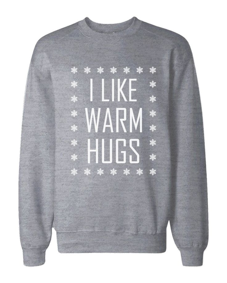 I like warm hugs snowflake sweatshirts is a captivating sweatshirt with perfect hug on any type of body range in XS-2XL SIZES, There is no discrimination with 'I like Warm Hugs' sweatshirt. Keep off t