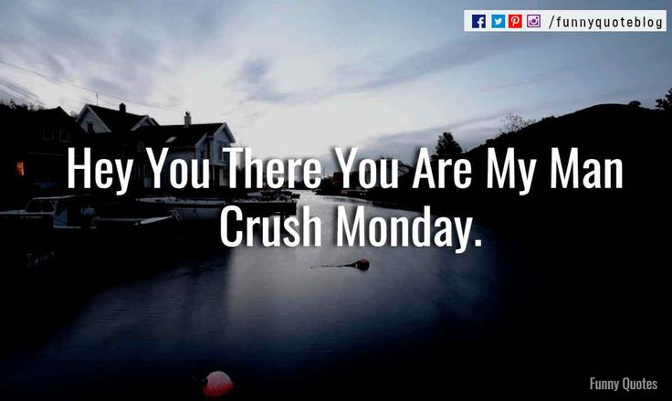 Best 20+ Man Crush Monday Quotes Ideas On Pinterest
