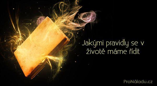 Jakými pravidly se v životě máme řídit   ProNáladu.cz