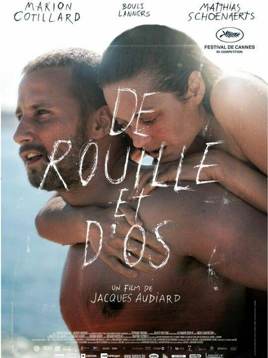 De rouille et d'os - Rust and Bone - De oxido y hueso by Jacques Audiard