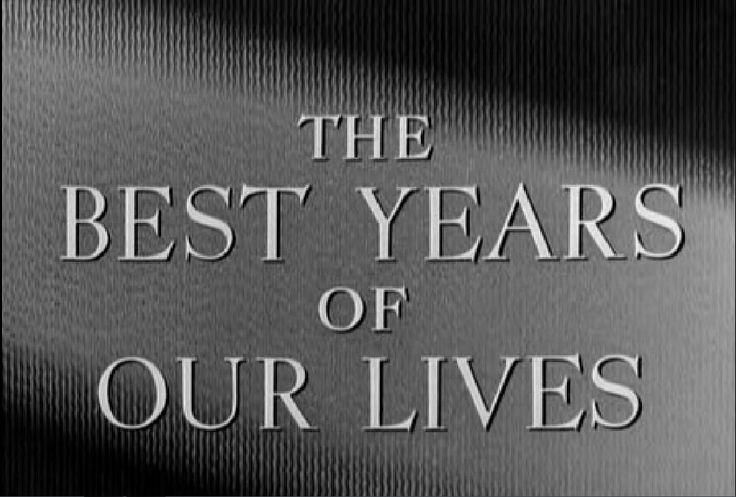 THE BEST YEARS OF OUR LIVES - William Wyler (1946)