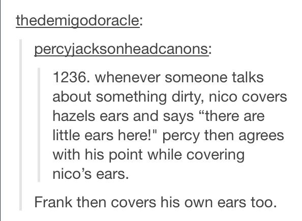 Nico's big bro to Hazel, Percy's big bro to Nico, and Frank is just embarrassed that he's hearing such talk.