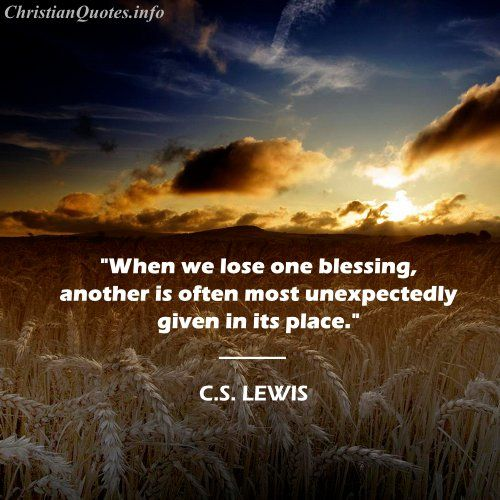 "Blessings Quotes: ""When We Lose One Blessing, Another Is Often Most"
