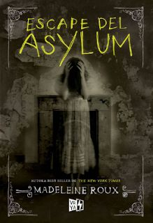 Infinite words: Reseña: Escape del Asylum by Madeleine Roux