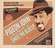Pigeon John Sings the Blues! [CD], BR11452