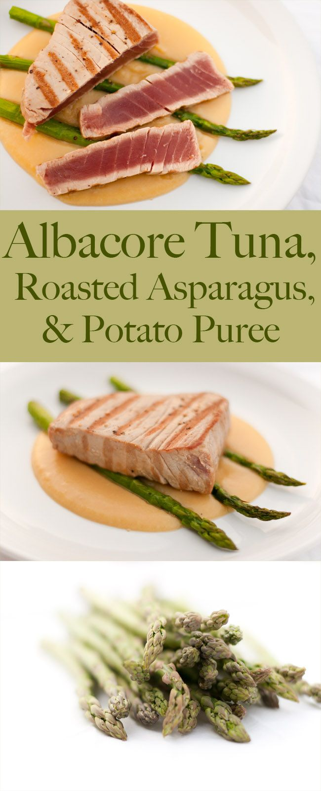 Seared Albacore Tuna over Roasted Asparagus and Potato Puree a great healthy dinner. Pin now, because you're gonna want to make this!
