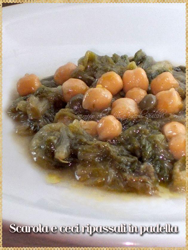 Scarola e ceci ripassati in padella (Escarole and chickpeas in the pan)