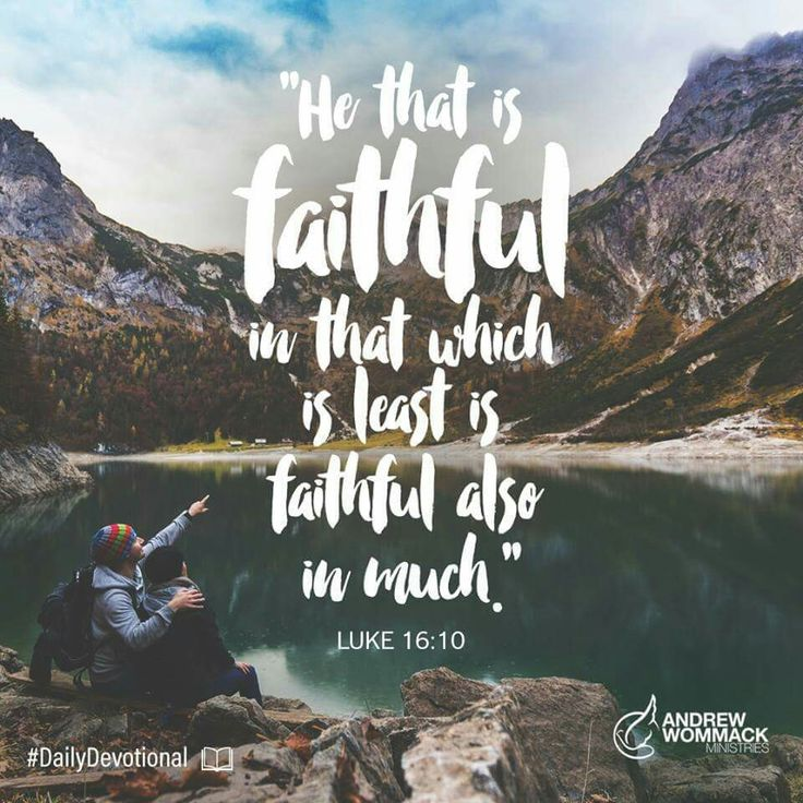 """""""He that is faithful in that which is least is faithful also in much"""" (Luke 16:10) (Andrew Wommack). #KWMinistries"""