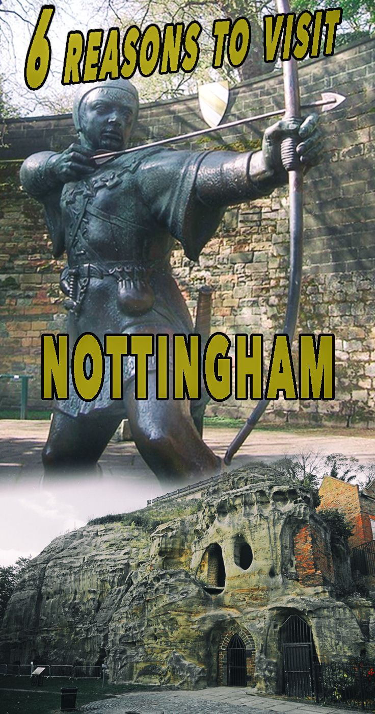 6 Reasons Why a Visit to Nottingham is a Must.  This is a city for everyone - whether you enjoy history, culture, sports, literature or shopping.