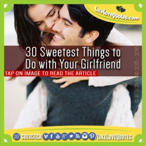30 Sweetest Things to Do with Your Girlfriend