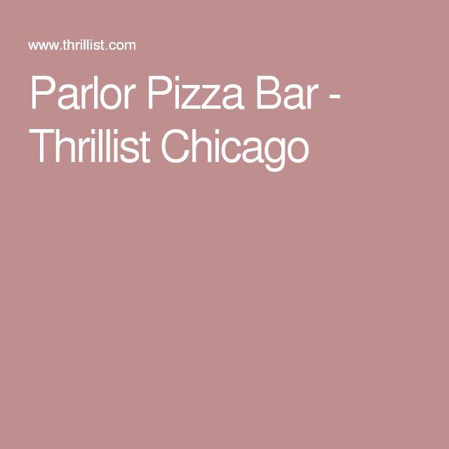 Parlor Pizza Bar - Thrillist Chicago