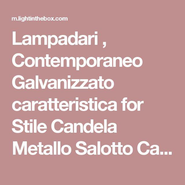 Lampadari ,  Contemporaneo Galvanizzato caratteristica for Stile Candela Metallo Salotto Camera da letto Sala da pranzo del 2017 a €244.39