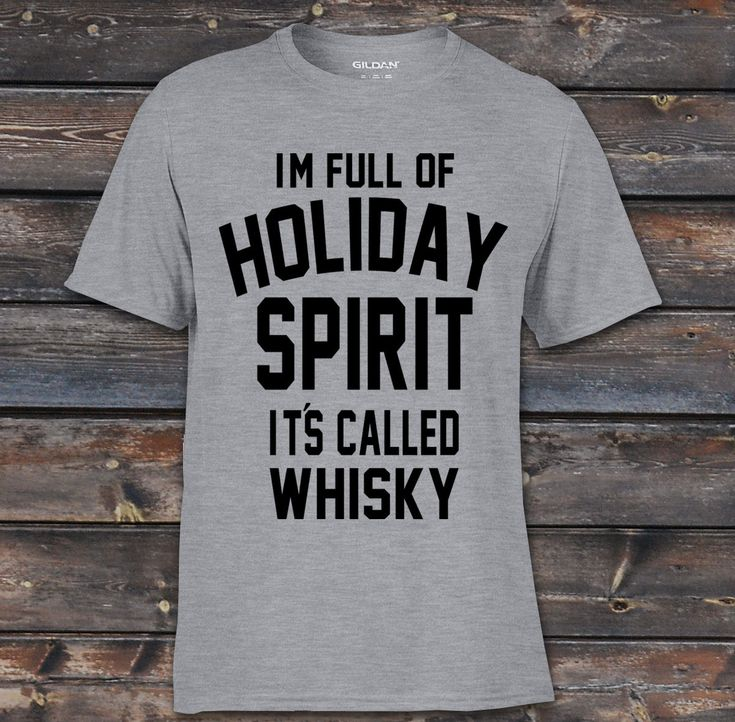 I'm Full of Holiday Spirit It's Called Whiskey Funny Christmas T shirt Unisex Funny Xmas Tshirt by somanygreatthings on Etsy