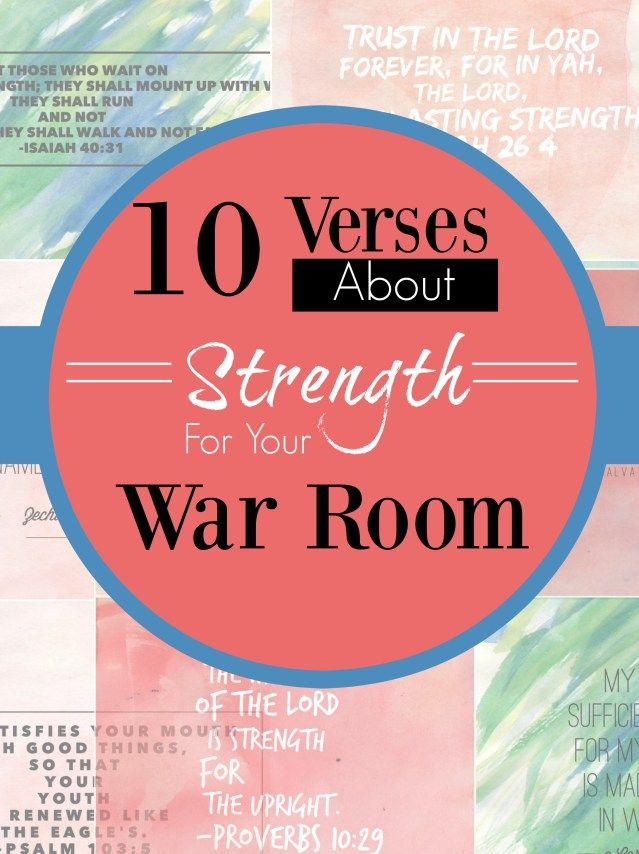 10 Verses on Strength For Your War Room ⋆ A Little R & R