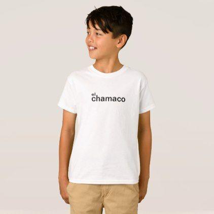 el Chamaco T-Shirt - kids kid child gift idea diy personalize design