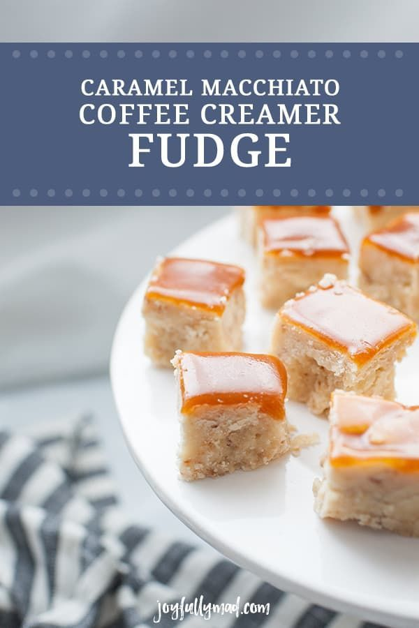 If you need an easy dessert for your holiday celebrations, this Caramel Macchiato Coffee Creamer Fudge Recipe is super easy to make and everyone will love ...