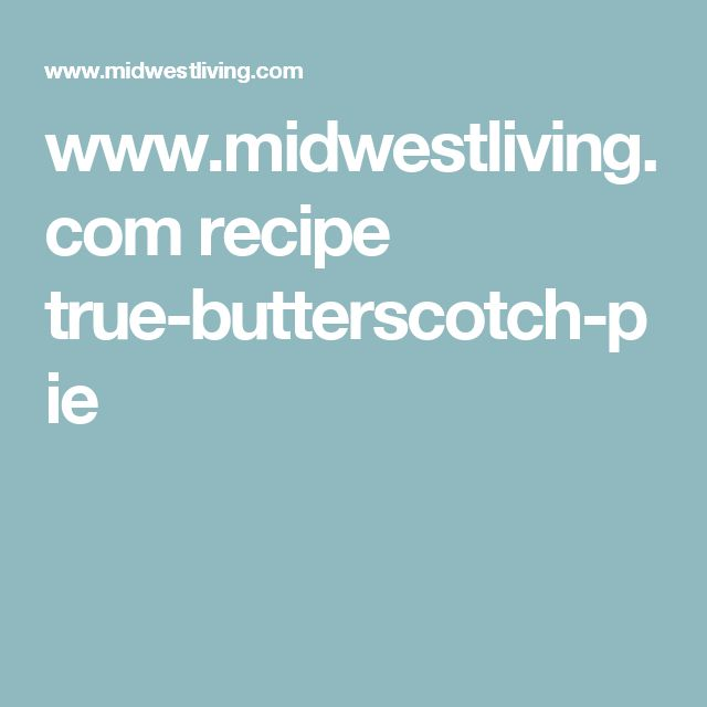 www.midwestliving.com recipe true-butterscotch-pie