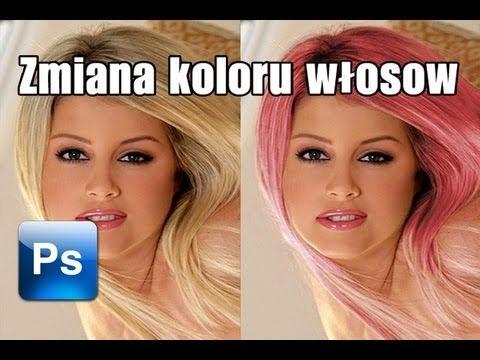 Adobe Photoshop CS6 Tutorial PL - Obróbka Zdjęć [Zmiana koloru włosów / ...