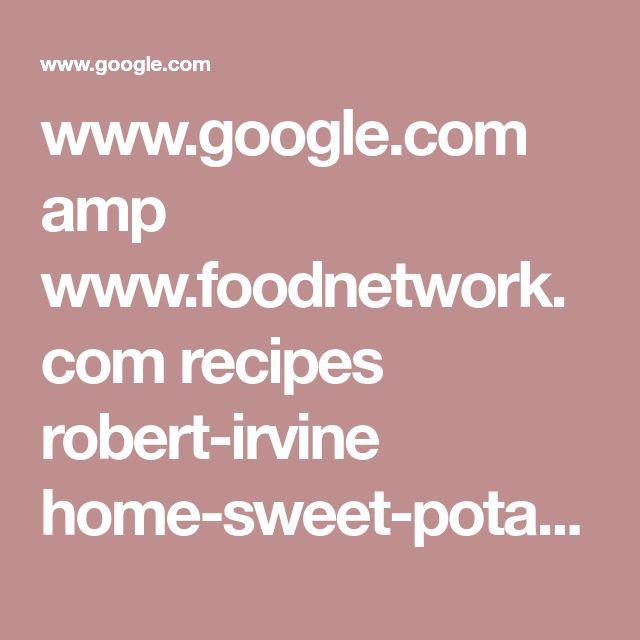 www.google.com amp www.foodnetwork.com recipes robert-irvine home-sweet-potato-home-au-gratin-recipe-1950839.amp