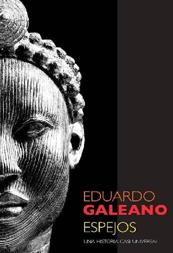 Eduardo Galeano: Espejos (una historia casi universal)